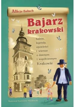 Bajarz krakowski. Baśnie, legendy, opowiadnia