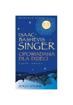 Opowiadania dla dzieci Singer cz. 2  Audiobook