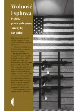 Wolność i spluwa Podróż przez uzbrojoną Amerykę