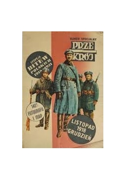 Epopeja bitew polskich 1918 - 1921. listopad 1918, grudzień. przekrój. Numer specjalny