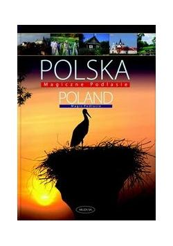 Polska Magiczne Podlasie: Poland Magic Podlasie