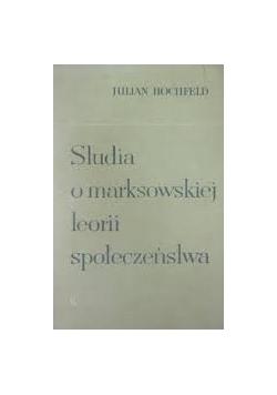 Studia o marksowskiej teorii społeczeństwa