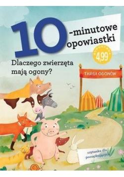10-minutowe opowiastki: Dlaczego zwierzęta...