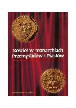 Kościół w monarchiach Przemyślidów i Piastów