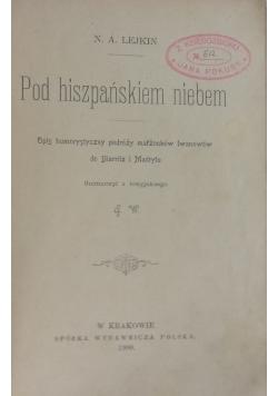 Pod hiszpańskiem niebem, 1900r.