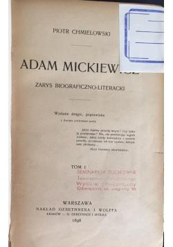 Adam Mickiewicz. Zarys biograficzno-literacki tom I, 1898 r.