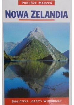 Podróże marzeń. Nowa Zelandia