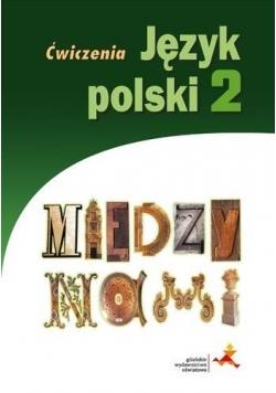 J.Polski GIM 2 Między Nami ćw. wersja B GWO