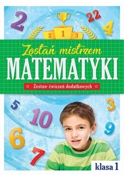 Zostań mistrzem matematyki Zestaw ćwiczeń dodatkowych Klasa 1