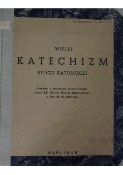 Wielki katechizm religii katolickiej. Reprint z 1899 r.