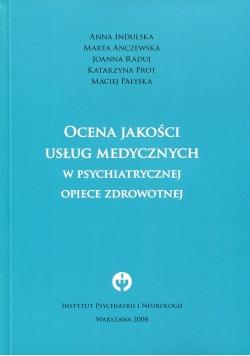 Ocena jakości usług medycznych w psychiatrycznej opiece zdrowotnej