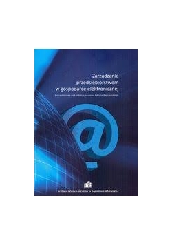 Zarządzanie przedsiębiorstwem w gospodarce elektronicznej