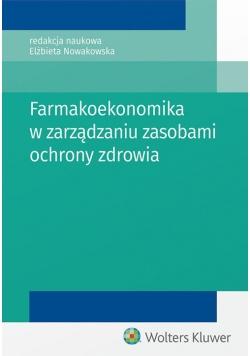 Farmakoekonomika w zarządzaniu zasobami ochrony zdrowia