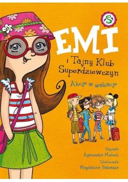 Emi i Tajny Klub Superdziewczyn. Akcje w wakacje