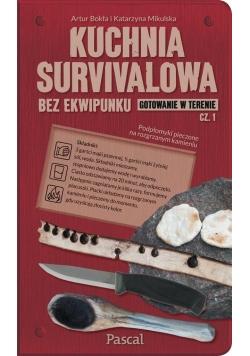 Kuchnia survivalowa bez ekwipunku...cz.1