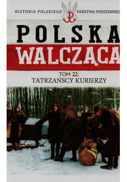 Polska walcząca Tom 22 Tatrzańscy kurierzy