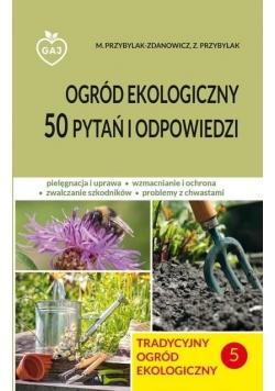 Tradycyjny ogród ekologiczny 5 50 pytań i odp.