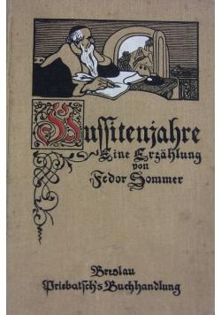 Hussiten Jahre eine erzählung von Theodor Sommer,1908r.