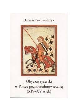 Obyczaj rycerski w Polsce późnośredniowiecznej (XIV-XV wiek)