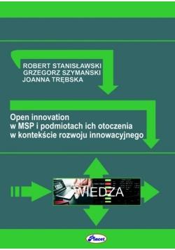 Open innovation w MSP i podmiotach ich otoczenia w kontekście rozwoju innowacyjnego