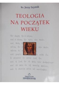 Teologia na początek wieku