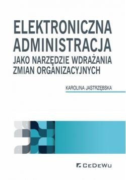 Elektroniczna administracja jako narzędzie wdrażania zmian organizacyjnych