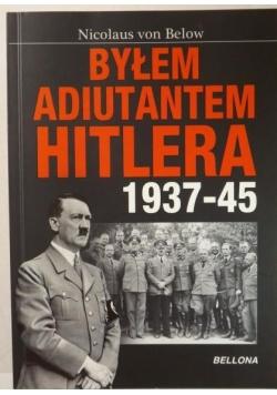 Byłem adiutantem Hitlera 1937-45