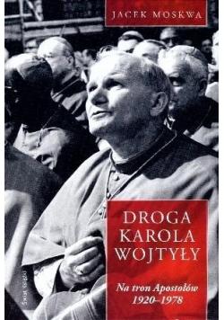 Droga Karola Wojtyły. T.1 Na tron Apostołów...
