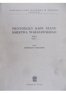 Protokoły Rady Stanu Księstwa Warszawskiego Tom I Cz. 1