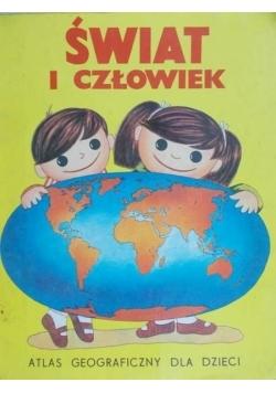 Świat i człowiek. Atlas geograficzny dla dzieci