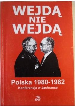 Wejdą nie wejdą. Polska 1980-1982