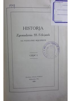 Historja Zgromadzenia SS. Felicjanek Część I, ok. 1924 r.
