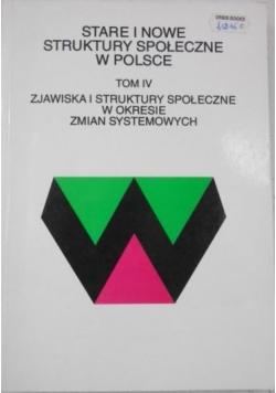 Stare i nowe struktury społeczne w Polsce, tom IV
