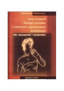 Zarys anatomii i fizjologii człowieka z wybranymi zagadnieniami patofizjologii