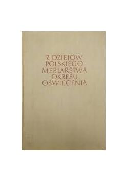 Z dziejów Polskiego Meblarstwa Okresu Oświecenia