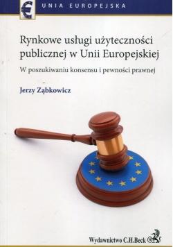 Rynkowe usługi użyteczności publicznej w Unii Europejskiej