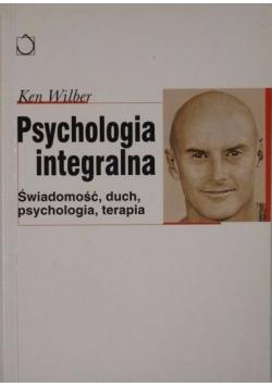 Psychologia integralna. Świadomość, duch, psychologia, terapia.