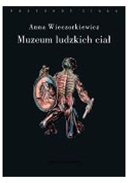Muzeum ludzkich ciał.