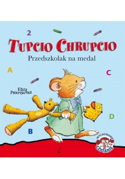 Tupcio Chrupcio. Przedszkolak na medal w.2016
