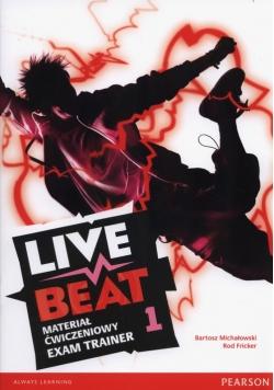 Live Beat 1 Exam Trainer Materiał ćwiczeniowy