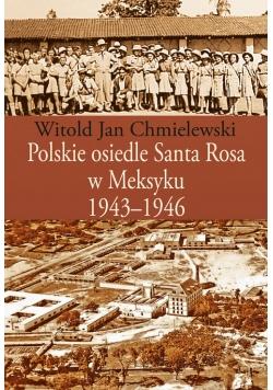 Polskie osiedle Santa Rosa w Meksyku 1943-1946