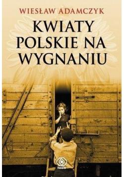 Kwiaty polskie na wygnaniu