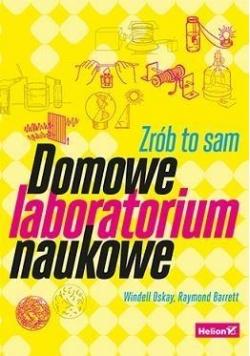 Domowe laboratorium naukowe. Zrób to sam