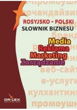 Słownik biznesu rosyjsko-polski. Media/Reklama/...