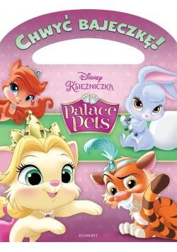 Chwyć bajeczkę! Palace Pets