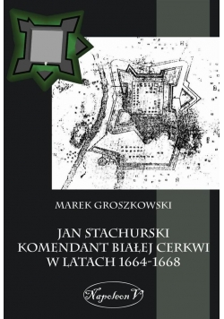 Jan Stachurski Komendant Białej Cerkwi