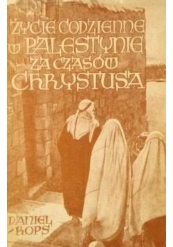Życie codzienne w Palestynie za czasów Chrystusa