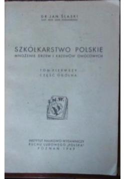 Szkółkarstwo polskie T I (1949)