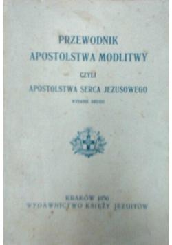 Przewodnik apostolstwa modlitwy czyli apostolstwa serca Jezusowego, 1930