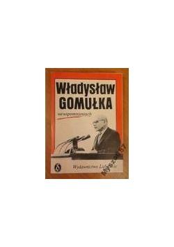 Władysław Gomułka we wspomnieniach